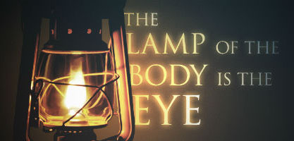 【读圣经学英语】眼睛乃是身上的灯
